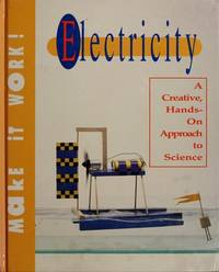 Electricity: A Creative, Hands-On Approach to Science (Make It Work!)