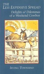 image of The Less Expensive Spread: Delights & Dilemmas of a Weekend Cowboy