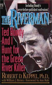 The Riverman: Ted Bundy and I Hunt for the Green River Killer  [First Edition Paperback Original, First Printing, 1995] by  William J.;  Foreword by Ann Rule  Robert D.; Birnes - Paperback - First Edition Paperback Original - 1995 - from Eric James (SKU: 040411)
