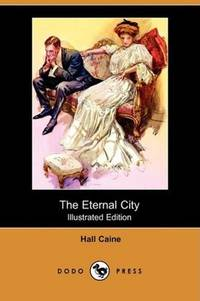 image of The Eternal City (Illustrated Edition) (Dodo Press)