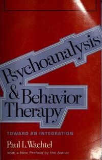 Psychoanalysis and Behavior Therapy  Toward an Integration