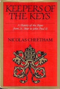 KEEPERS OF THE KEYS A History of the Popes from St. Peter to John Paul II