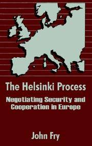 The Helsinki Process: Negotiating Security and Cooperation in Europe