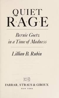 Quiet Rage. Bernie Goetz in a Time of Madness