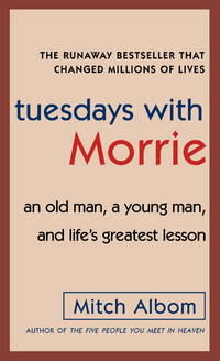 image of Tuesdays with Morrie: An Old Man, a Young Man, and Life's Greatest Lesson