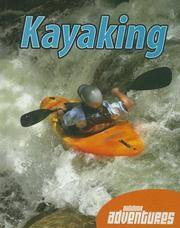 Kayaking (Outdoor Adventures) by  James De Medeiros - Hardcover - 2007 - from Nerman's Books and Collectibles and Biblio.com