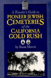 A Traveler's Guide to Pioneer Jewish Cemeteries of the California Gold Rush by Susan Morris - Paperback - Signed - 1996 - from Argonaut Book Shop (SKU: 8097)
