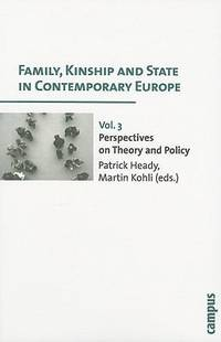 Family, Kinship and State in Contemporary Europe, Vol. 3: Perspectives on Theory and Policy