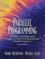 Parallel Programming: Techniques and Applications Using Networked Workstations and Parallel Computers (2nd Edition) by Barry Wilkinson; Michael Allen - Paperback - 2004-03-14 - from Ergodebooks and Biblio.com