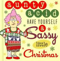 Aunty Acid Have Yourself a Sassy Little Christmas