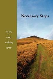 Necessary Steps: Poetry, Elegy, Walking, Spirit by David Kennedy - 2007