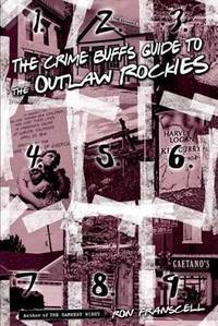 Crime Buff's Guide to the Outlaw Rockies (Crime Buff's Guides)