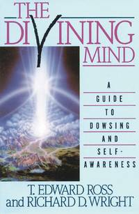DIVINING MIND: A Systematic Approach To Becoming An Expert Dowser