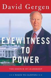 Eyewitness to Power  The Essence of Leadership, Nixon to Clinton