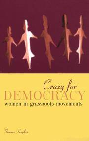 Crazy for Democracy: Women in Grassroots Movements
