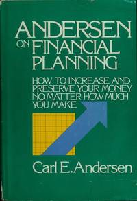 Andersen on financial planning: How to increase and preserve your money no matter how much you make
