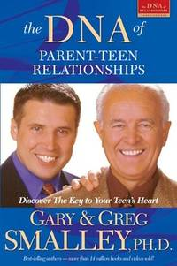 The DNA of Parent-Teen Relationships: Discover the Key to Your Teen's Heart (Focus on the...