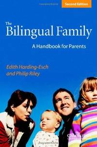 The Bilingual Family: A Handbook for Parents (Second Edition) by Edith Harding-Esch & Philip Riley - Paperback - 2nd edition - 2003 - from Sanctum Books and Biblio.com