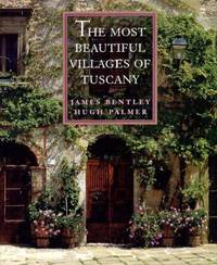 The Most Beautiful Villages of Tuscany (The Most Beautiful Villages).