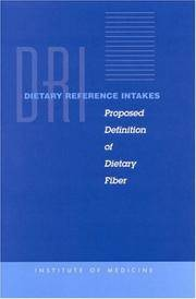Dietary Reference Intakes: Proposed Definition of Dietary Fiber