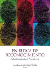 En busca de reconocimiento: Reflexiones desde el Perú diverso