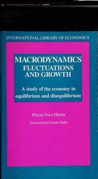Macrodynamics: Fluctuations and Growth, A Study of the Economy in Equilibrium and Disequilibrium