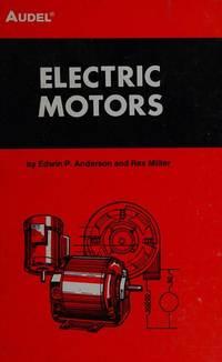 Electric Motors by Edwin P Anderson - Hardcover - 1977-01-01 - from Cronus Books, LLC. (SKU: SKU1004449)