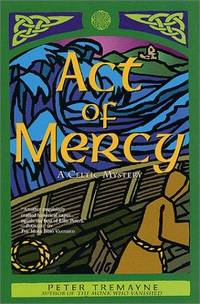 Act of Mercy:  A Celtic Mystery.