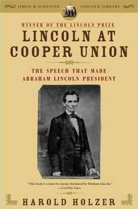 Lincoln at Cooper Union: The Speech That Made Abraham Lincoln President (Simon & Schuster Lincoln Library) by  Harold Holzer - Paperback - from Powell's Bookstores Chicago (SKU: C37978)