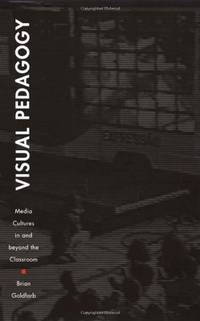 Visual Pedagogy: Media Cultures in and beyond the Classroom