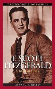 F. Scott Fitzgerald: A Biography (Greenwood Biographies)
