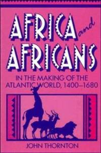image of Africa and Africans in the Making of the Atlantic World, 1400-1680 (Studies in Comparative World History)