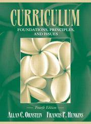 Curriculum: foundations, principles, and issues by allan c. Ornstein.