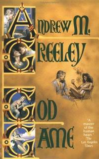 God Game by  Andrew M Greeley - Hardcover - from Better World Books  (SKU: GRP117364138)
