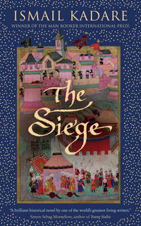 The Siege by Ismail Kadare - Paperback - First Thus. - 2009 - from KALAMOS BOOKS (SKU: 32293)