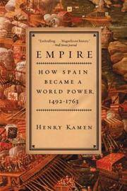 image of Empire: How Spain Became a World Power, 1492-1763