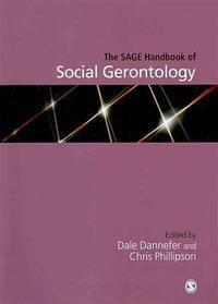 The SAGE Handbook of Social Gerontology (Sage Handbooks)