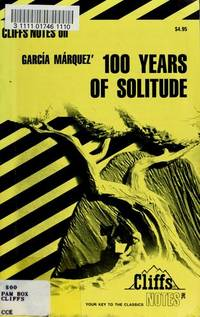 One Hundred Years of Solitude [Cliffs Notes Study] .