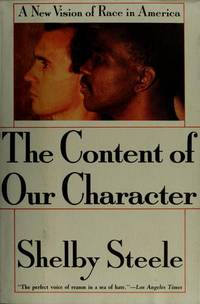 The Content of Our Character; a new vision of race in America