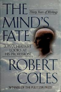 The Mind's Fate: A Psychiatrist Looks at His Profession -- Thirty Years of  Writings