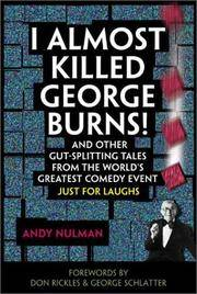 I Almost Killed George Burns!: Terrifying Tales from the World's Most Famous