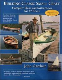 BUILDING CLASSIC SMALL CRAFT.  Complete Plans and Instructions for 47 Boats
