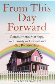image of From This Day Forward: Commitment, Marriage, and Family in Lesbian and Gay Relationships