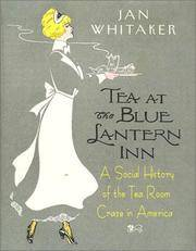 Tea at the Blue Lantern Inn A Social History of the Tea Room Craze in America