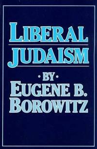 Liberal Judaism by Eugene B Borowitz