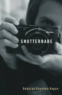Shutterbabe: Adventures in Love and War. Advance Reader's Copy.