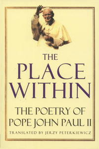 The Place Within : The Poetry of Pope John Paul II