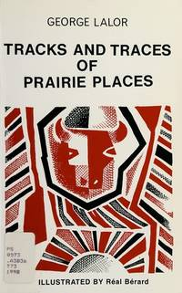 Tracks and Traces of Prairie Places