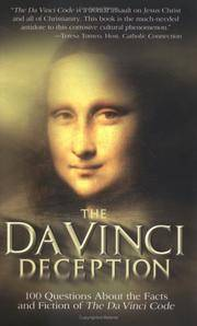 THE DA VINCI DECEPTION 100 Questions about the Facts and Fiction of the Da  Vinci Code