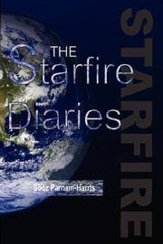 The Starfire Diaries: Volume One (SCARCE FIRST EDITION, FIRST PRINTING SIGNED BY THE AUTHOR, SOOZ PARNHAM-HARRIS)